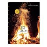 En Llamas - Francis Mallmann